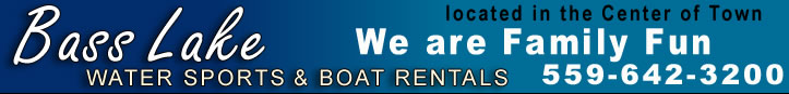 Bass Lake Water Sports Boat Rentals Bass Lake California