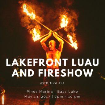 Lakefront Luau and Fireshow Saturday May 13 2017 at 7 PM at Bass Lake Boat Rentals